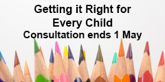 Getting it Right for Every Child Consultation