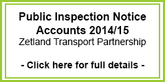 Public Inspection Notice Accounts 2014/15 Zetland Transport