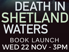 Death in Shetland waters book launch